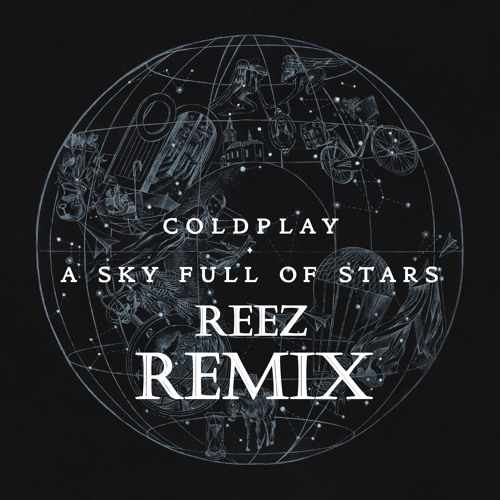 Coldplay - A Sky Full Of Stars (Reez Unofficial Remix)