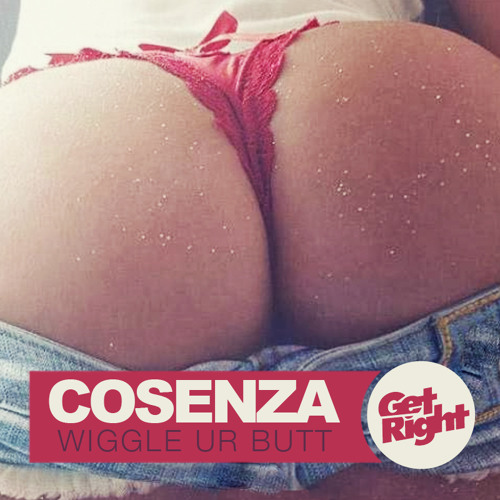 Cosenza - Wiggle Ur Butt (Free Download)