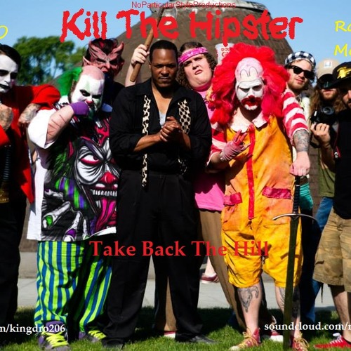 Kill The Hipster (Take Back The Hill) feat Ronald McFondle