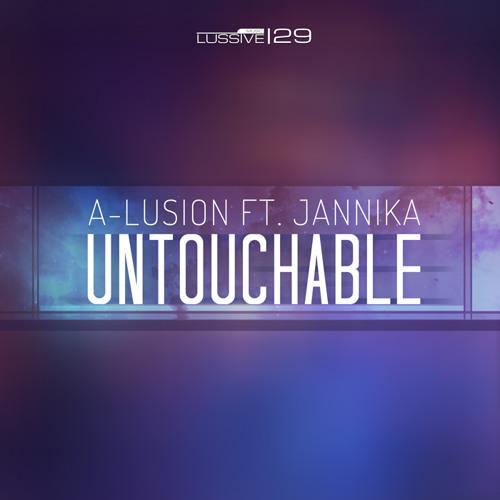 A-lusion ft. Jannika - Untouchable