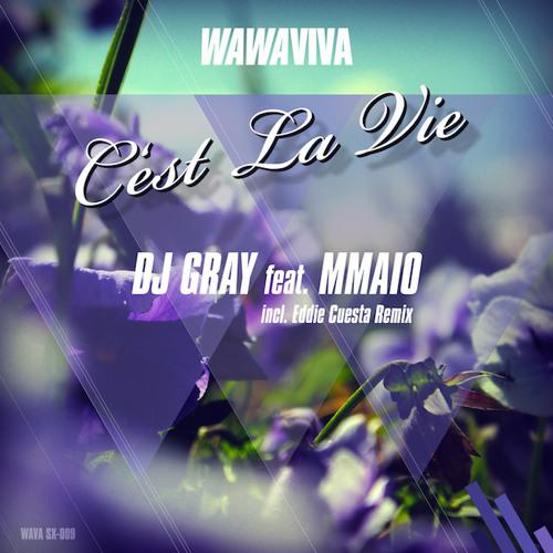 DJ Gray Feat. MMAIO - C'est La Vie (Original Mix) - OUT NOW