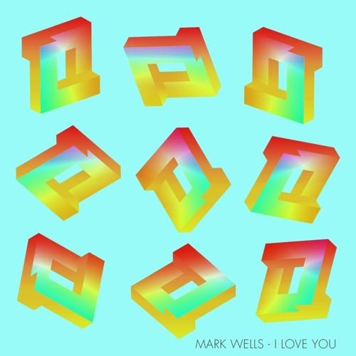 Mark Wells - I Love You (Lane 8 Remix)