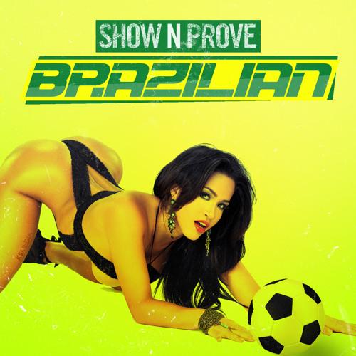 Show N Prove - Brazilian [FREE DOWNLOAD]