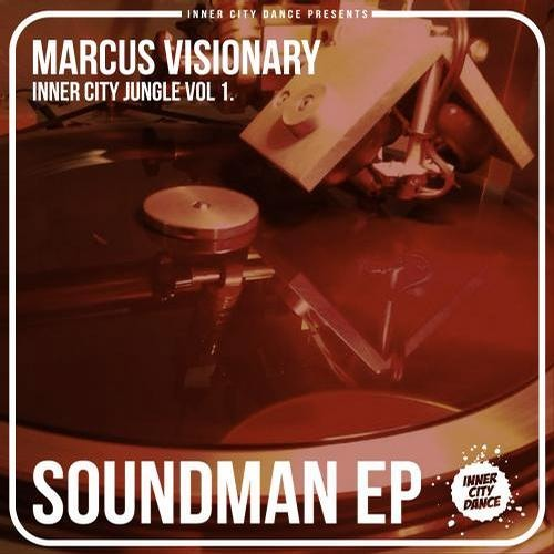 Marcus Visionary - Soundman EP OUT NOW!