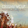 Destani Wolf - Nothing But The Best (feat. Miguel Atwood-Ferguson)