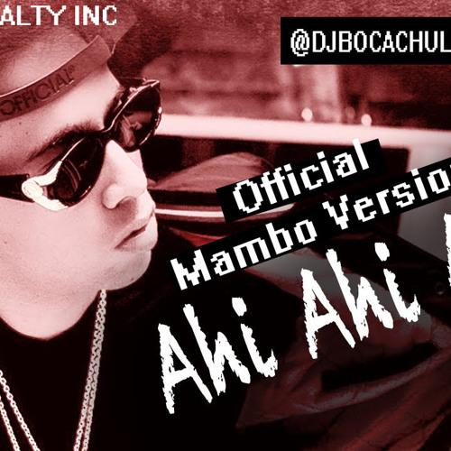 De la Ghetto - Ahi Ahi Ahi (Version Mambo 2k14) @DJBOCACHULA