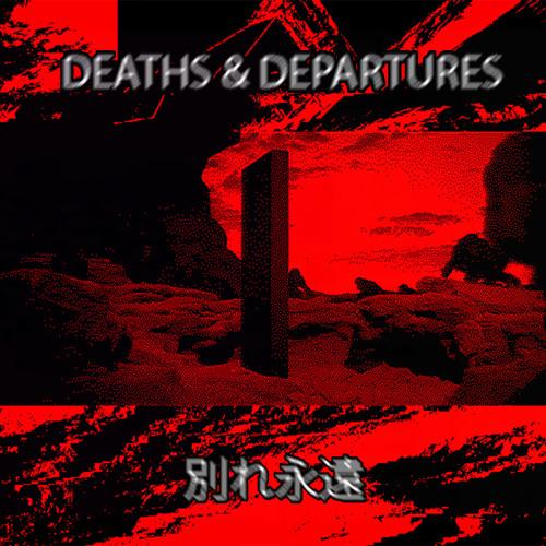 別れ永遠DEATHS & DEPARTURES