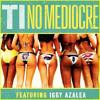 T.I. Ft Iggy Azalea - No Mediocre ''Instrumental