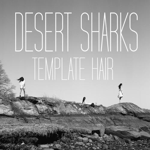 """DESERT SHARKS - """"Ooh, Hey"""""""