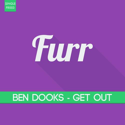 Ben Dooks - Get Out