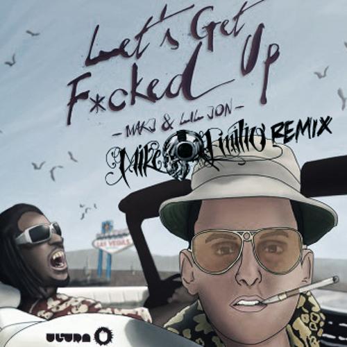 MAKJ & Lil Jon - Let's Get _ed Up (Mike Emilio Remix)