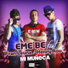 EME BE (feat. Fran Leuna & Henry Rou) - Mi Muñeca