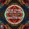Future Strange Mixtape Series /// CharlestheFirst