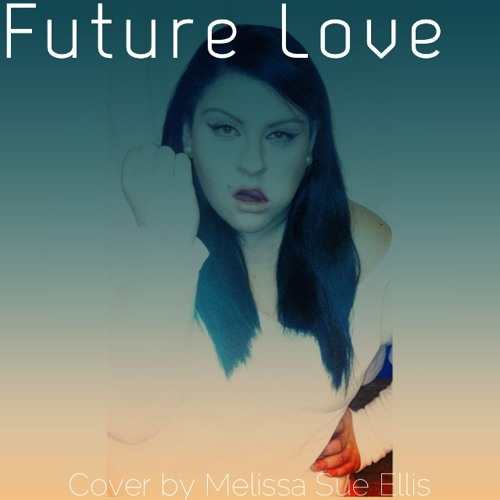Future Love- Lady Gaga; Cover by Melissa