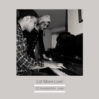 Strawberry Jam - Lot More Livin