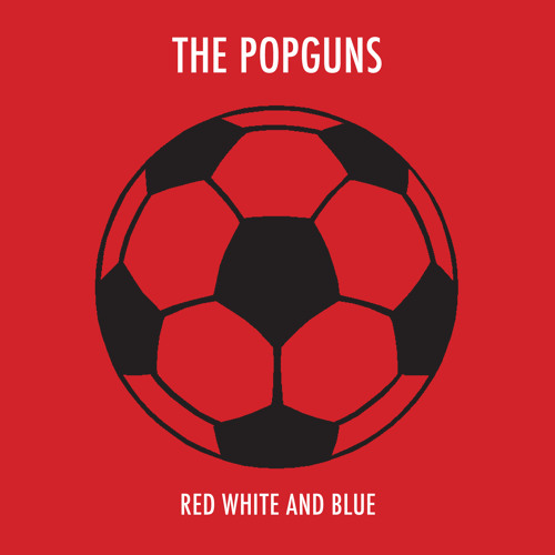 The Popguns - Red White And Blue