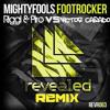 Mightyfools - Footrocker (Riggi & Piros Vs Victor Casado Remix)
