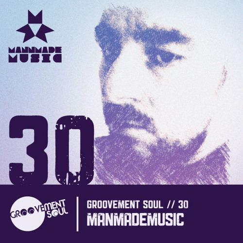 GS:30 Mannmademusic Groovement Soul Exclusive Podcast