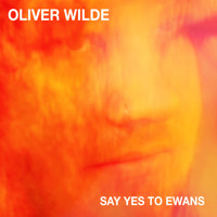 Oliver Wilde Say Yes To Ewans Artwork