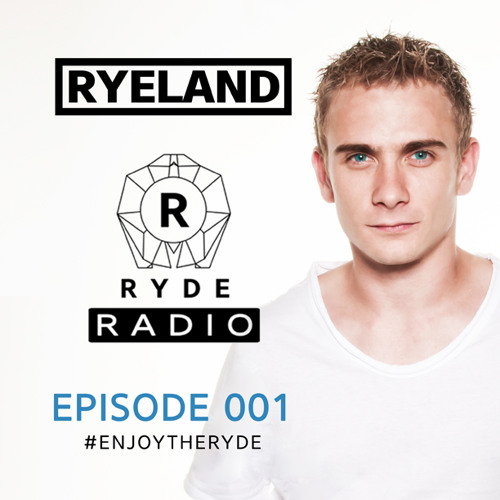 Ryeland - Ryde Radio (Episode 001)