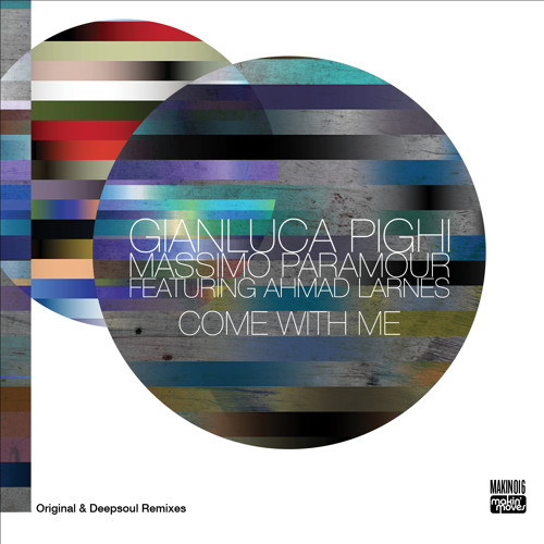 Gianluca Pighi & Massimo Paramour ft. Ahmad Larnes Come With Me - Coming soon on Makin' Moves Recs