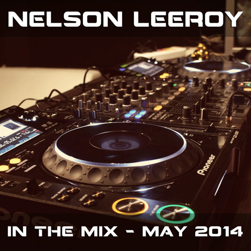 Nelson Leeroy - In the mix - May 2014
