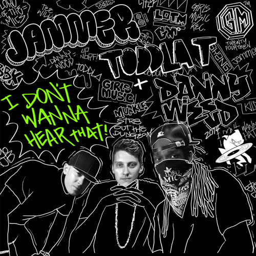Toddla T, Danny Weed & Jammer - 'I Don't Wanna Hear That'