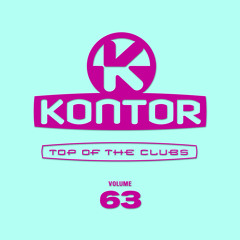 Kontor Top Of The Clubs Vol. 63 (Official Minimix) OUT NOW