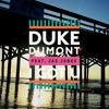 Duke Dumont - I Got You feat. Jax Jones (Rubbaduck Remix)