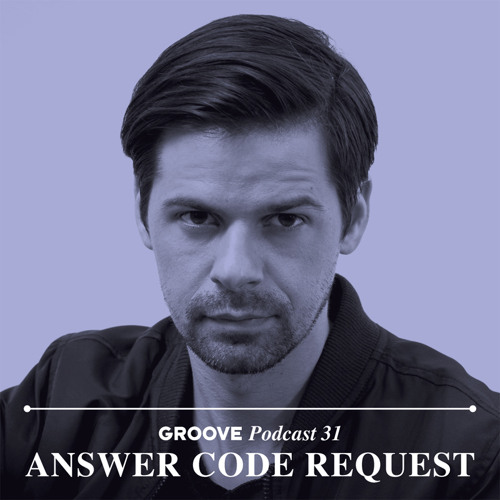 Groove Podcast 31 - Answer Code Request