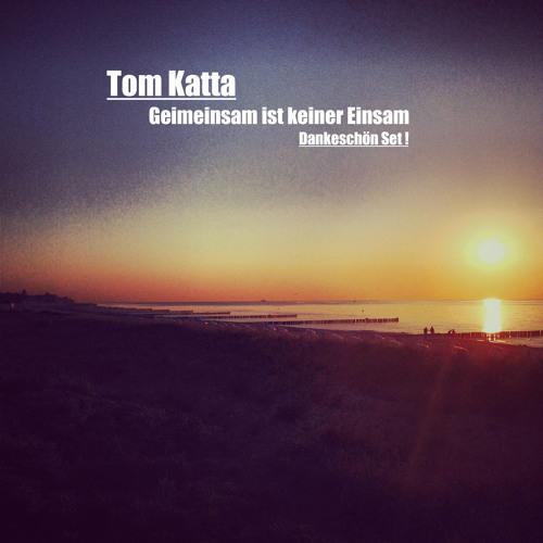 Tom Katta - Gemeinsam ist keiner Einsam (Dankeschön Set)