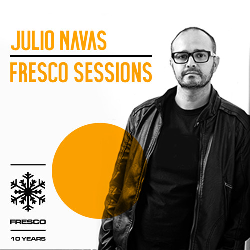 Fresco Sessions 316 By Julio Navas Special 1H DJ Guest Paco Maroto