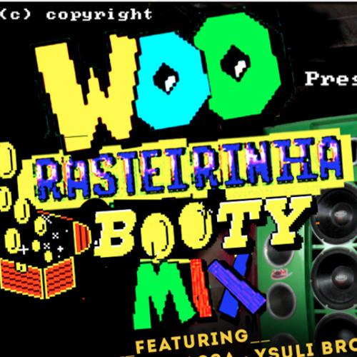 DJ  WOO • Rasterinha Booty Mix 1 •