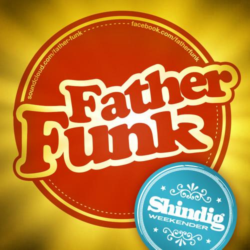 Father Funk - Ghetto Funk Nightclub Mix - Shindig Weekender 2014 (FREE DOWNLOAD)