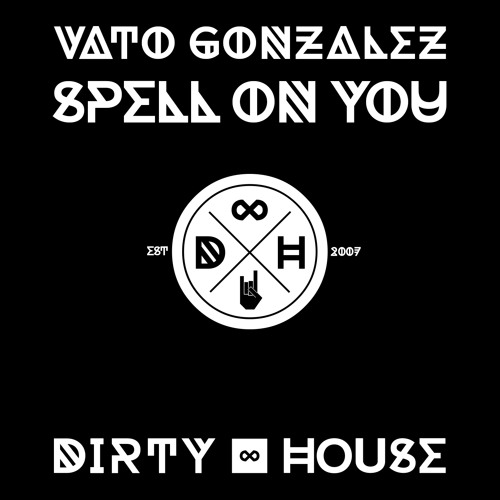 Vato Gonzalez - Spell on you