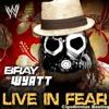 (WWE) Bray Wyatt - Live In Fear (Cigadeemus Bootleg)