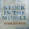 Pink Spider - Stuck In The Middle