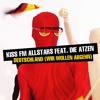 KISS FM Allstars feat. Die Atzen - Deutschland (Wir wolln abgehn)