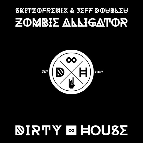 Skitzofrenix & Jeff Doubleu - Zombie Alligator