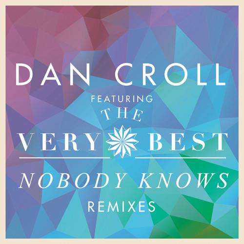 Dan Croll - Nobody Knows (feat. The Very Best) (Swifta Beater Remix)