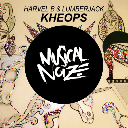 Harvel B & Lumberjack - Kheops (Original Mix) OUT NOW!