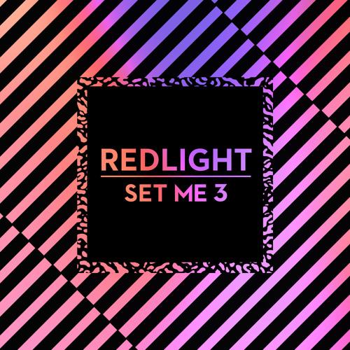 Redlight - Set Me 3