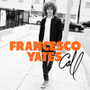 Francesco Yates - Call