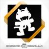 PIXL - Broken Bones (feat. Cassandra Kay)