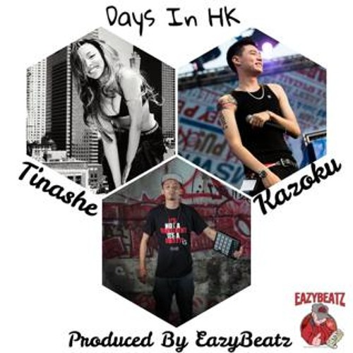 Days in HK - Kazoku ft. Tinashe (Prod By EazyBeatz) Remix of Tinashe's Days in the West Cover