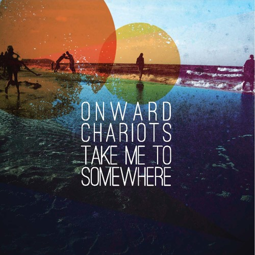 Onward Chariots - It Doesn't Even Matter