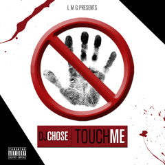 DJ Chose - Touch Me (DIRTY)