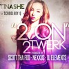 2 On 2 Twerk - Prod By @ScottFooMusic @Nexxus & @DJElements