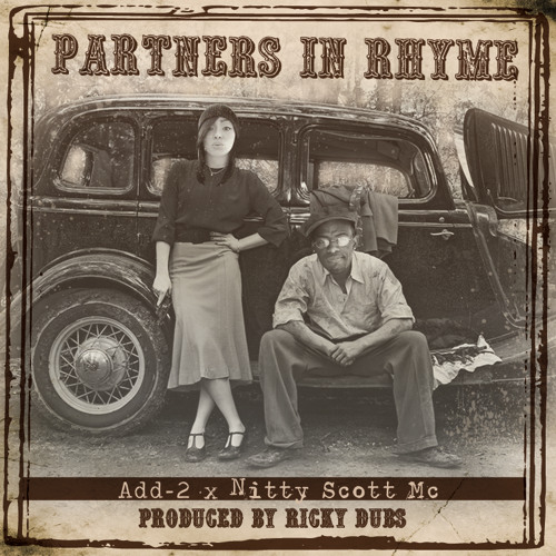 Partners In Rhyme by. Add-2 x Nitty Scott Mc (Prod. Ricky Dubs)