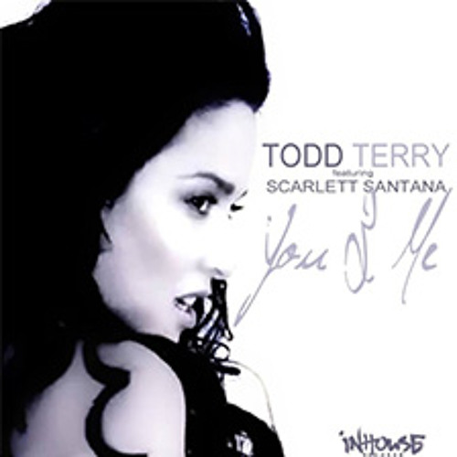 Todd Terry & Scarlett Santana 'You & Me' (DJ SS Garcia REMIX Edit)